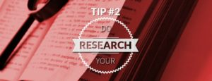 TIP 2 Do your research